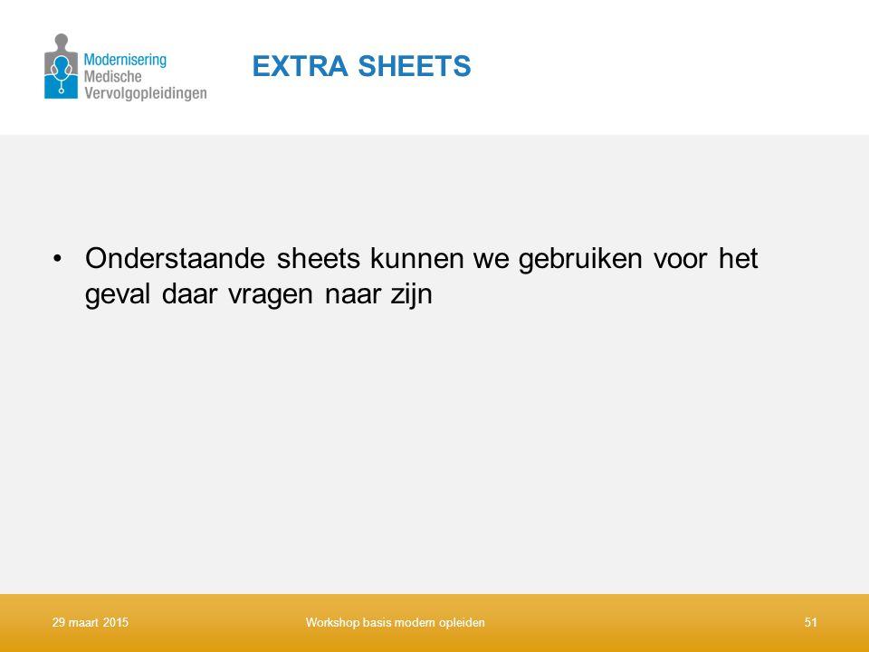 EXTRA SHEETS Onderstaande sheets kunnen we gebruiken voor het geval daar vragen naar zijn. 9 april 2017.