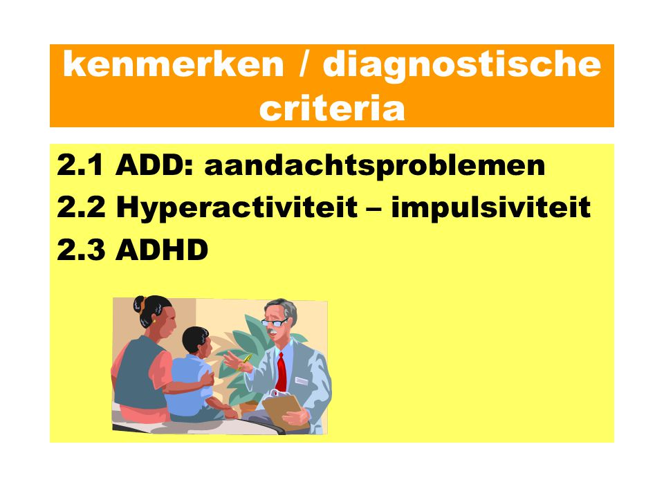kenmerken / diagnostische criteria