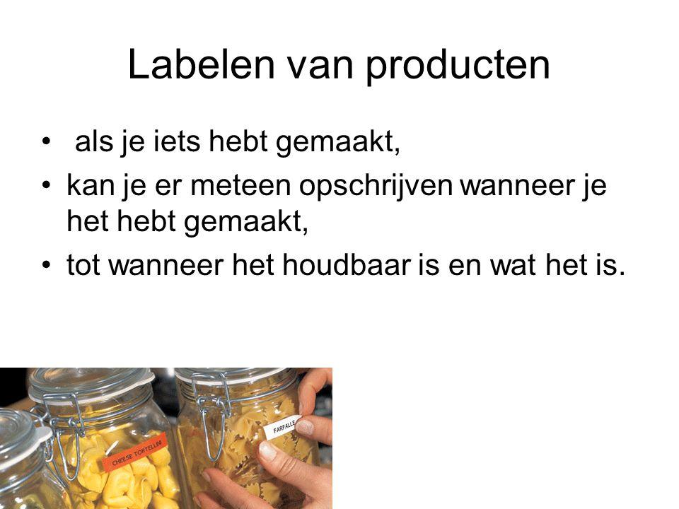 Labelen van producten als je iets hebt gemaakt,