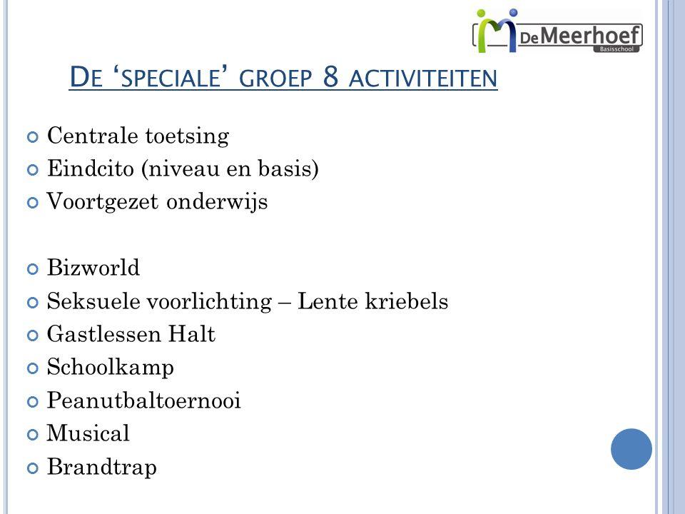 De 'speciale' groep 8 activiteiten