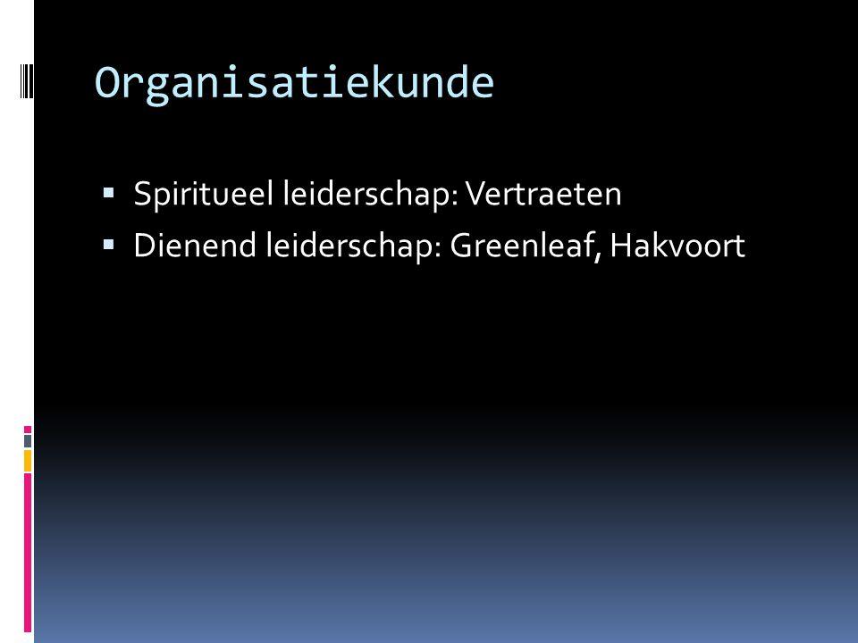 Organisatiekunde Spiritueel leiderschap: Vertraeten