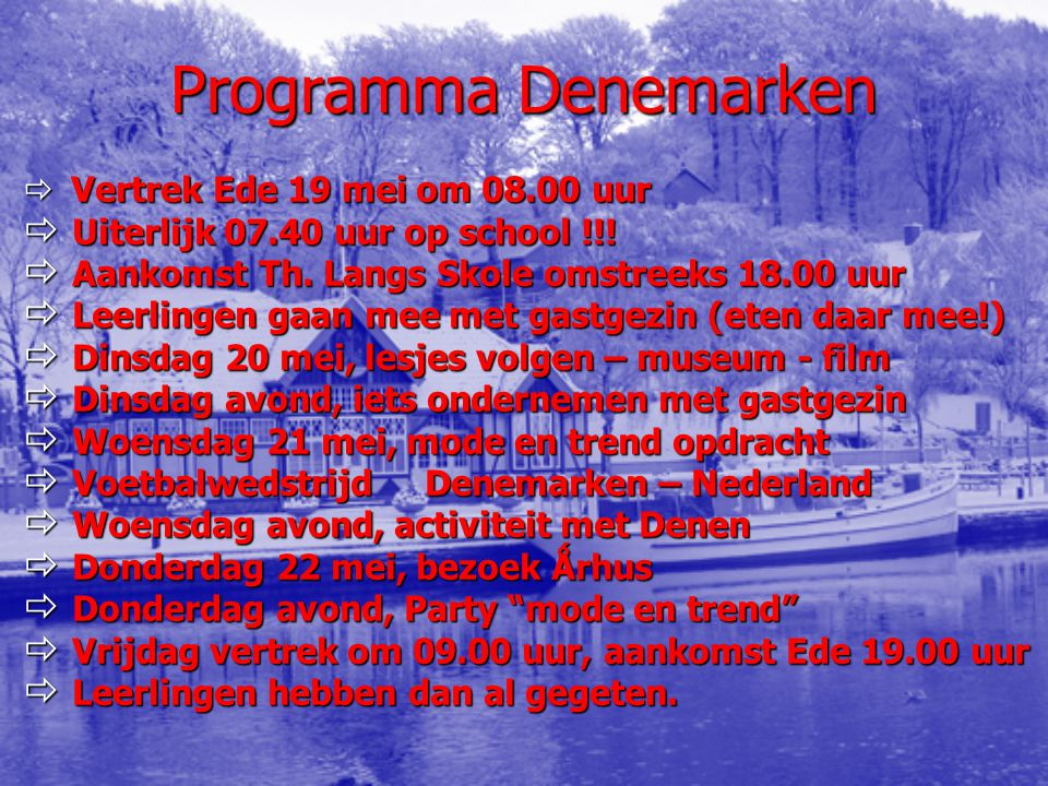 Programma Denemarken Uiterlijk 07.40 uur op school !!!