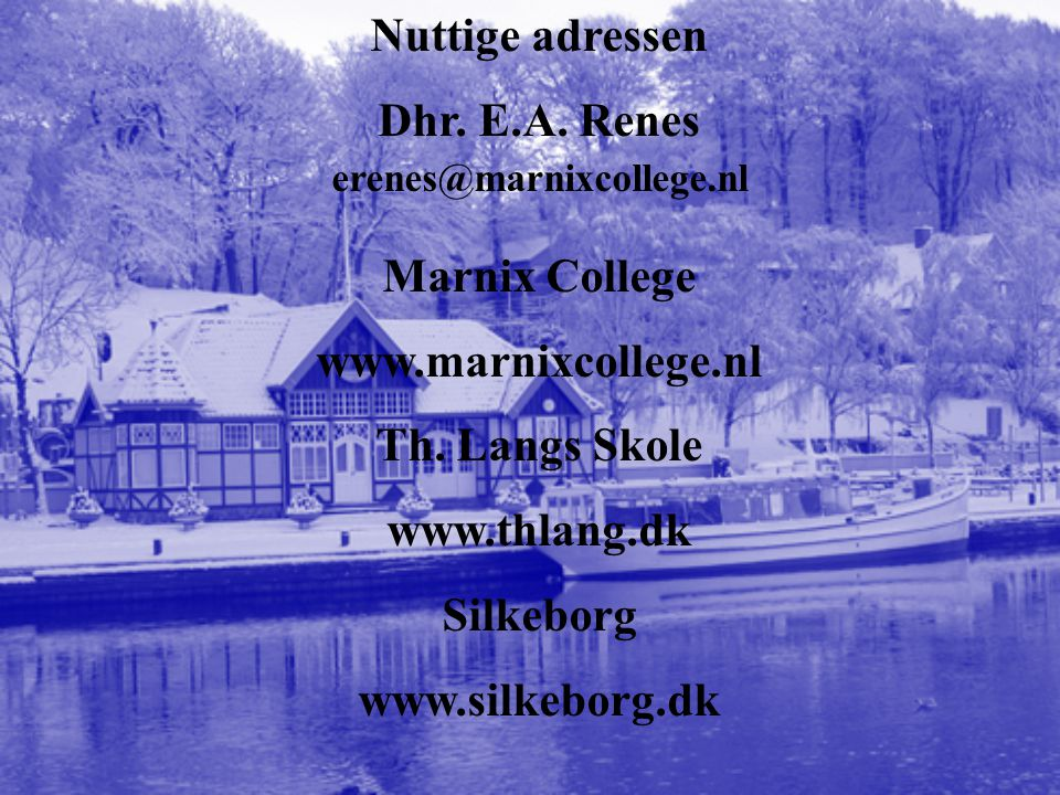 erenes@marnixcollege.nl Nuttige adressen Dhr. E.A. Renes