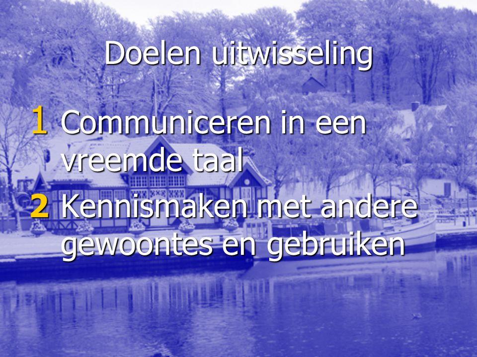 Doelen uitwisseling Communiceren in een vreemde taal.