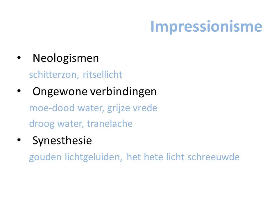 Impressionisme Neologismen Ongewone verbindingen Synesthesie