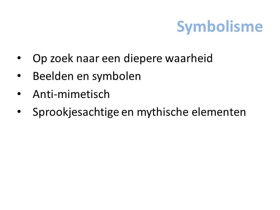 Symbolisme Op zoek naar een diepere waarheid Beelden en symbolen
