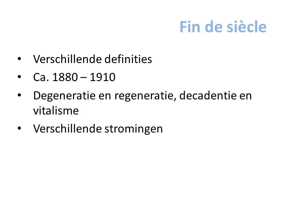 Fin de siècle Verschillende definities Ca. 1880 – 1910