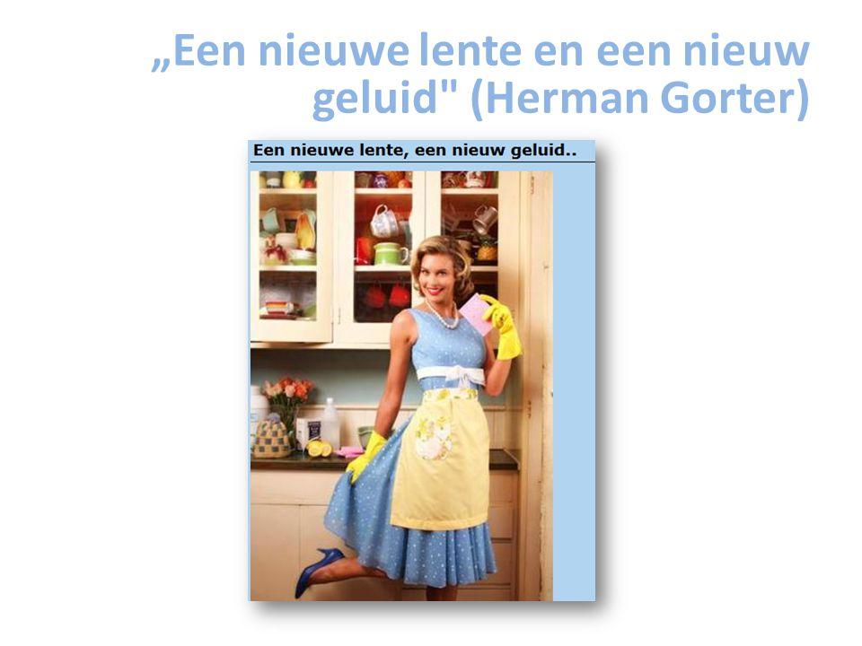 """""""Een nieuwe lente en een nieuw geluid (Herman Gorter)"""