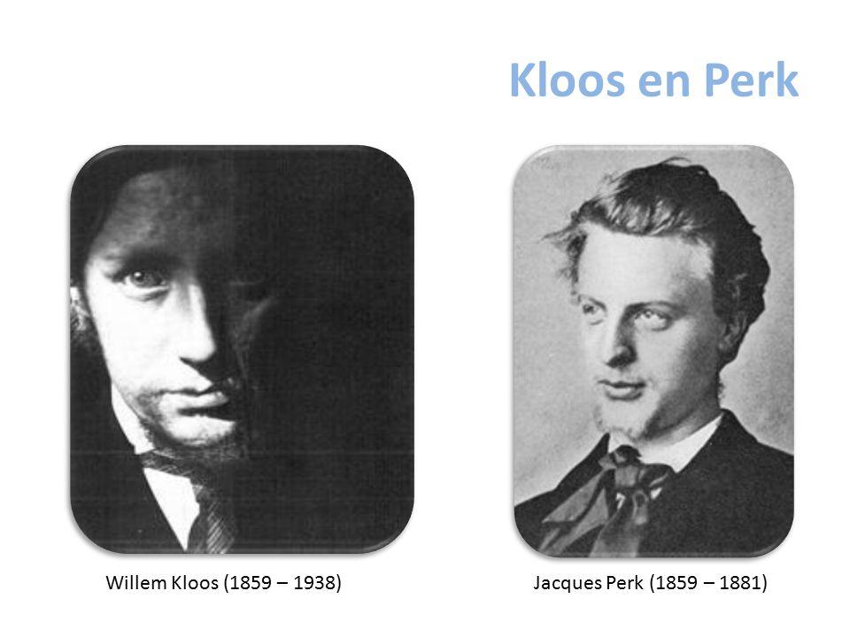Kloos en Perk Willem Kloos (1859 – 1938) Jacques Perk (1859 – 1881)