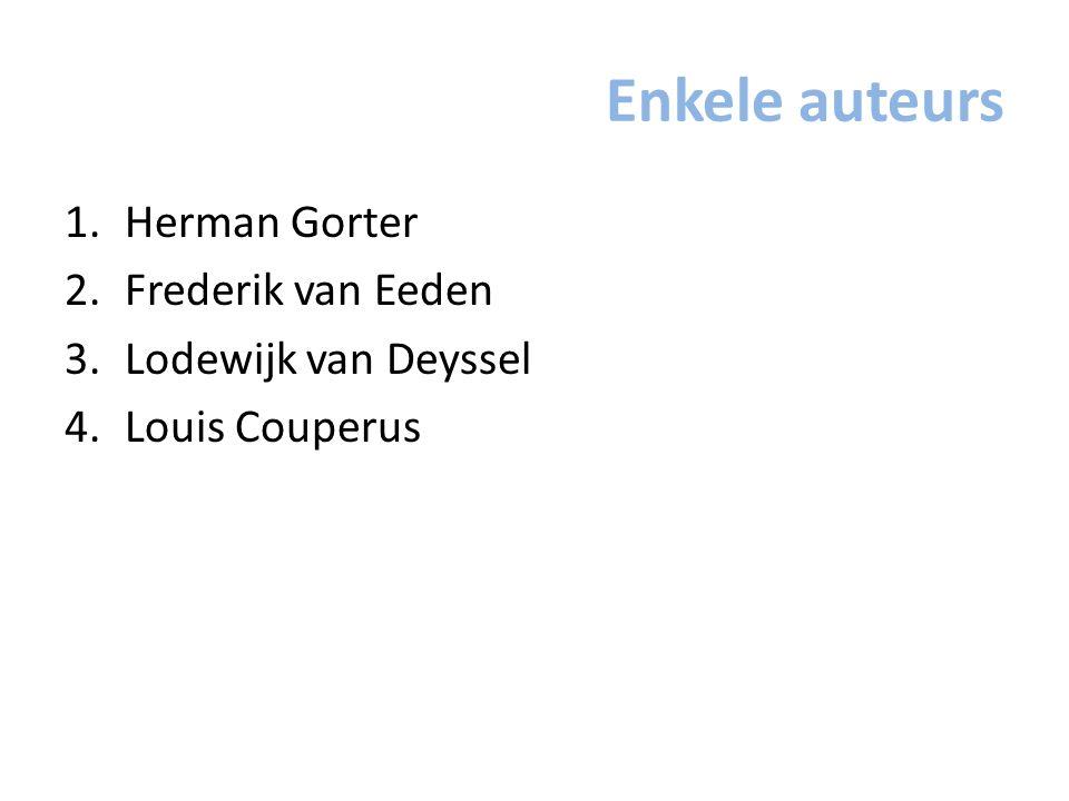 Enkele auteurs Herman Gorter Frederik van Eeden Lodewijk van Deyssel