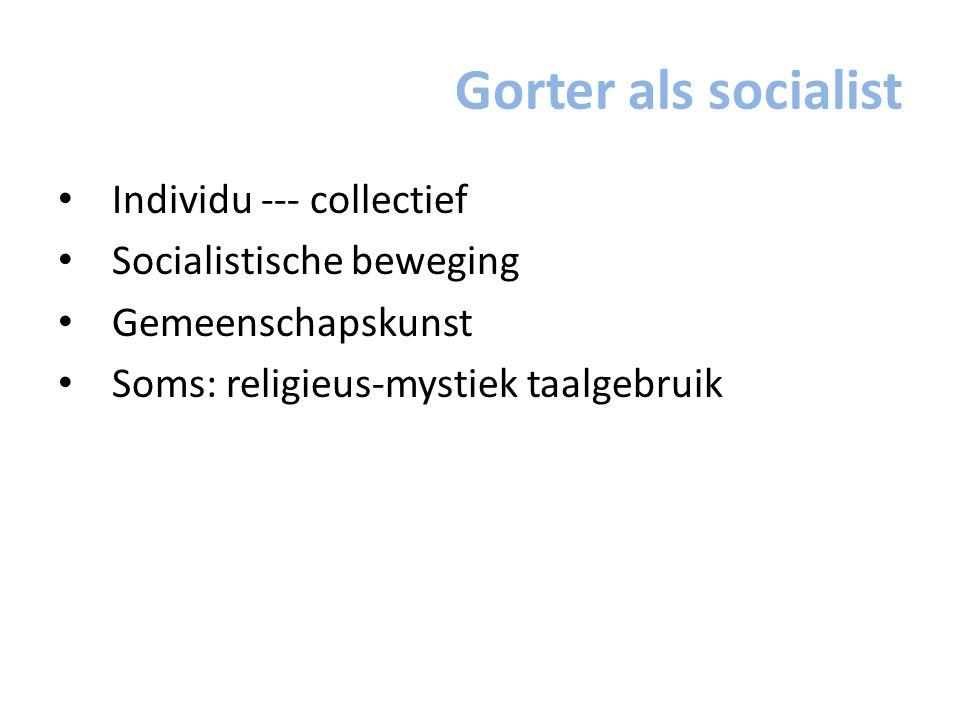 Gorter als socialist Individu --- collectief Socialistische beweging