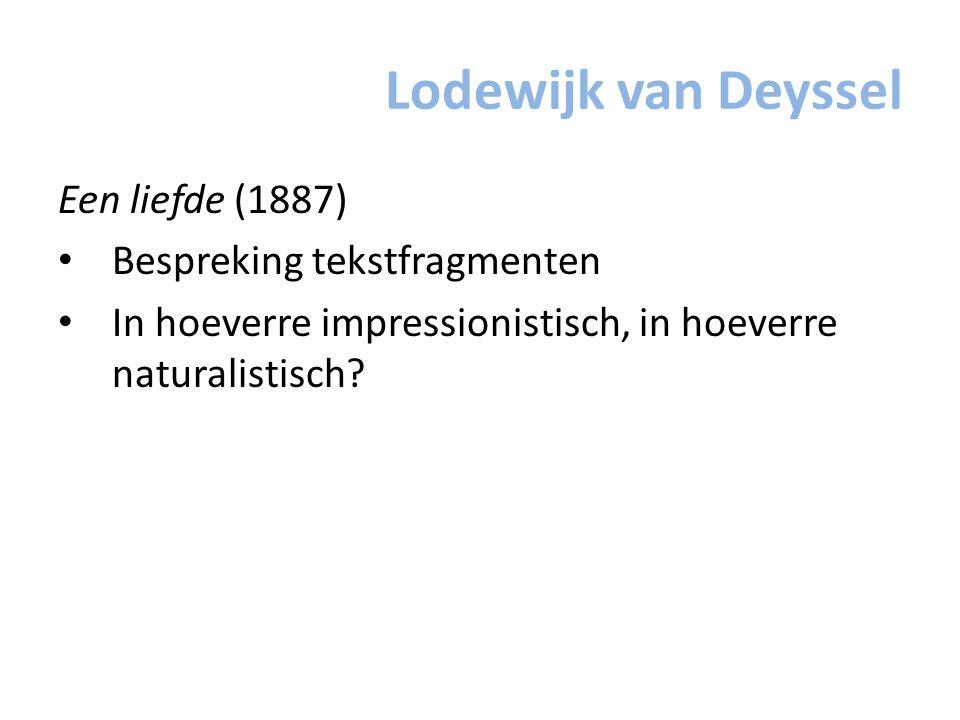 Lodewijk van Deyssel Een liefde (1887) Bespreking tekstfragmenten