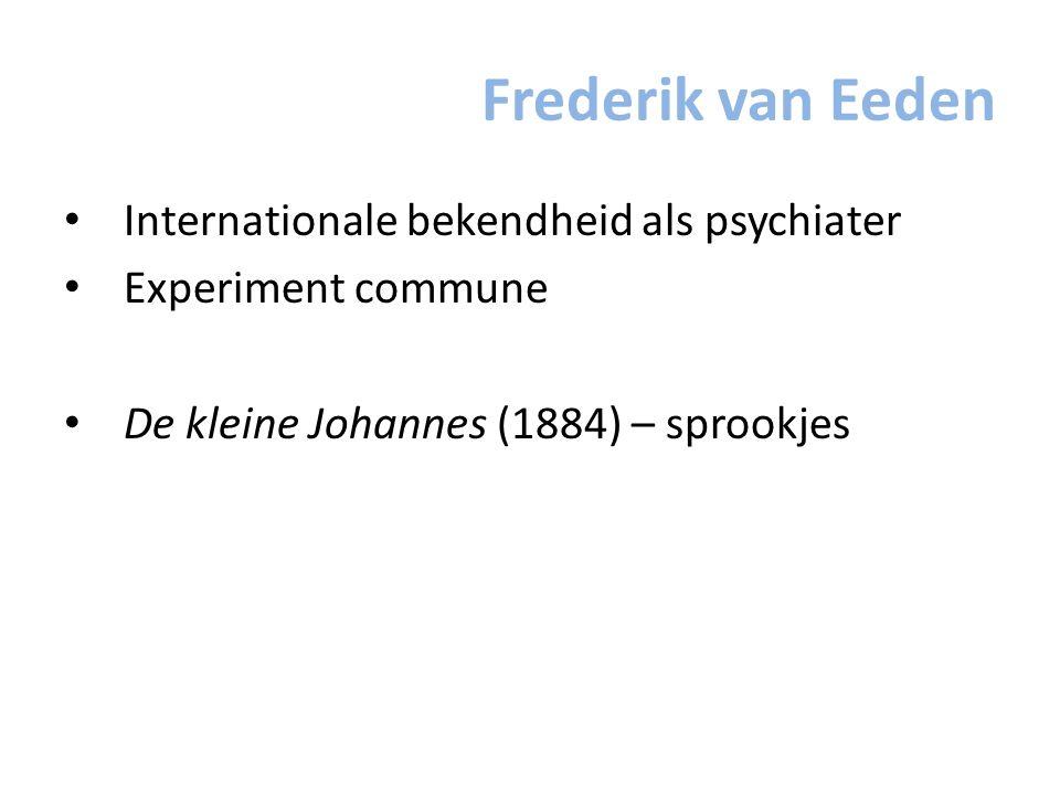 Frederik van Eeden Internationale bekendheid als psychiater