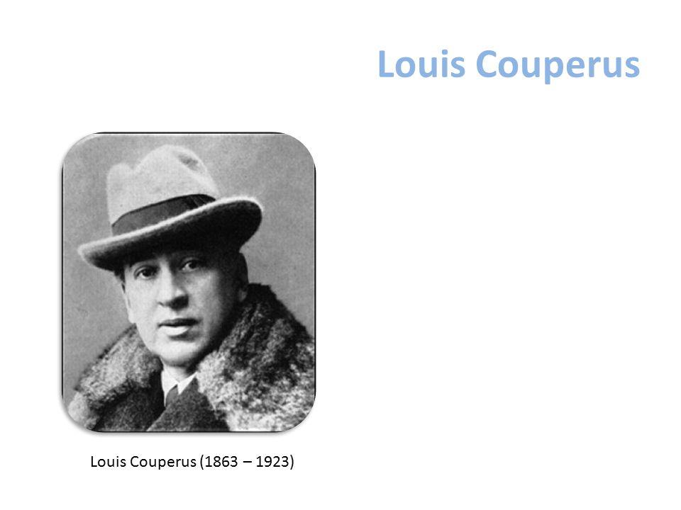 Louis Couperus Louis Couperus (1863 – 1923)