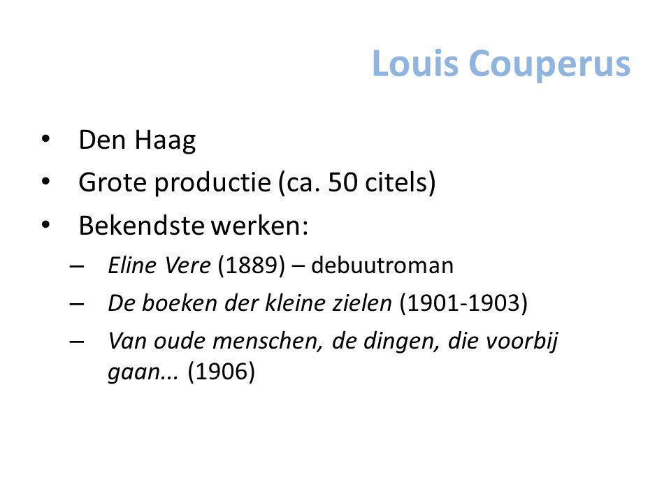 Louis Couperus Den Haag Grote productie (ca. 50 citels)