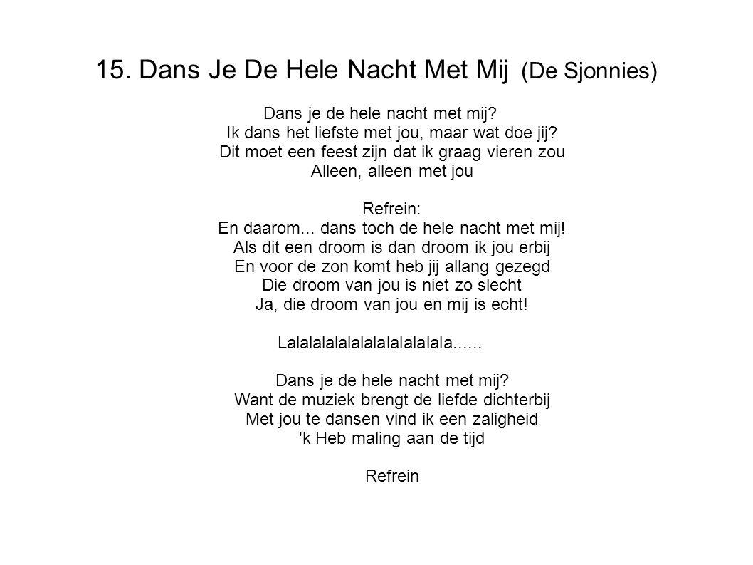 15. Dans Je De Hele Nacht Met Mij (De Sjonnies)