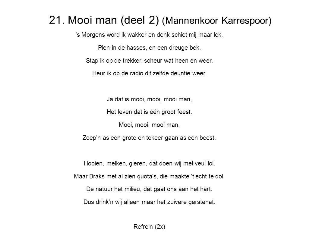 21. Mooi man (deel 2) (Mannenkoor Karrespoor)