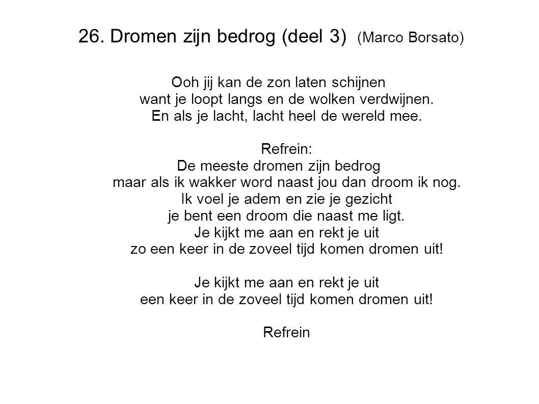 26. Dromen zijn bedrog (deel 3) (Marco Borsato)