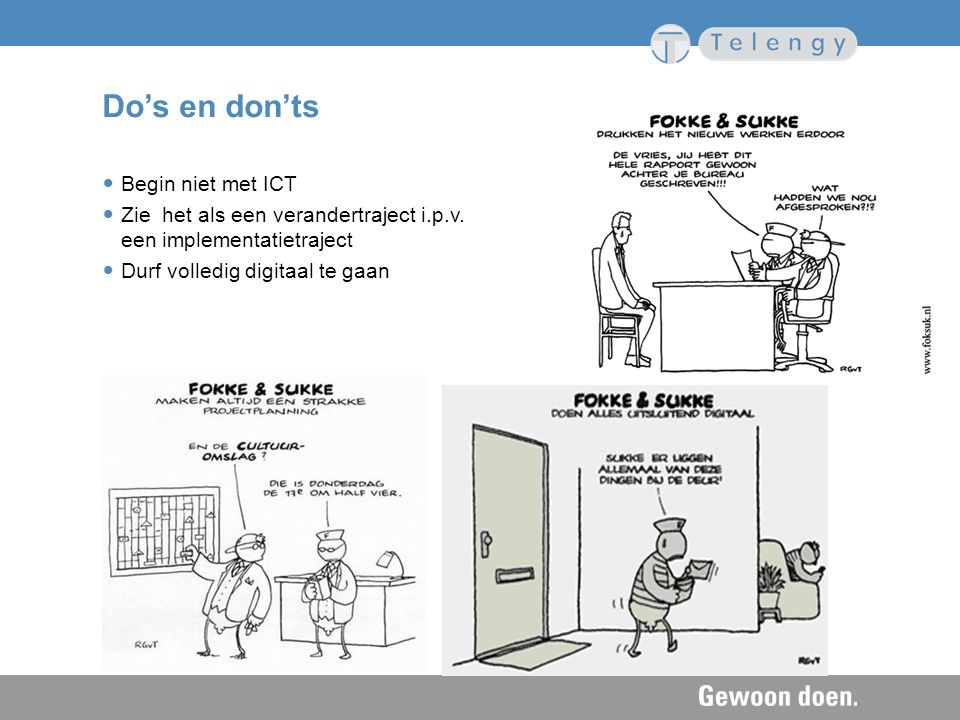 Do's en don'ts Begin niet met ICT