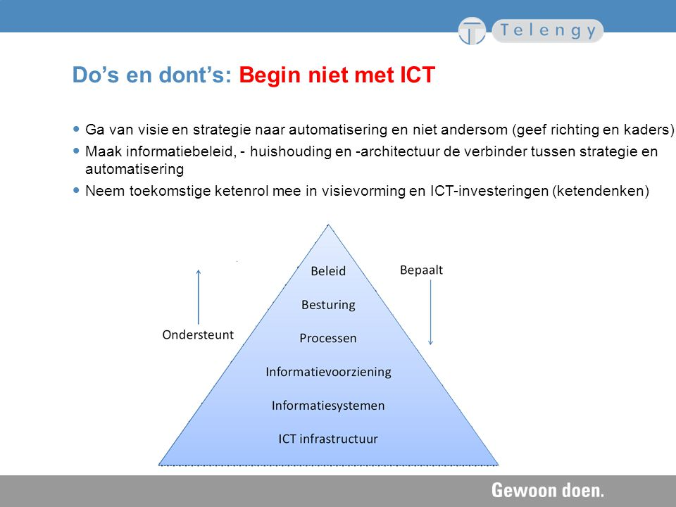 Do's en dont's: Begin niet met ICT