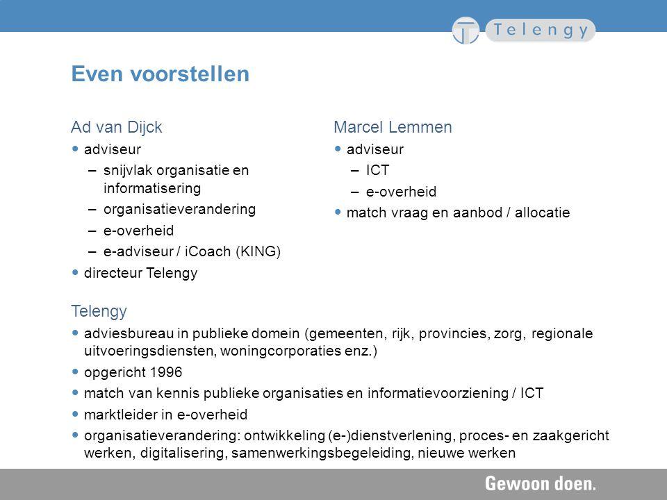 Even voorstellen Ad van Dijck Marcel Lemmen Telengy adviseur