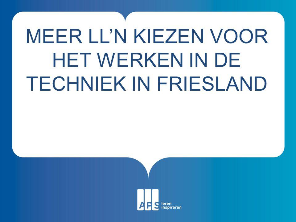 Meer ll'n kiezen voor het werken in de techniek in friesland
