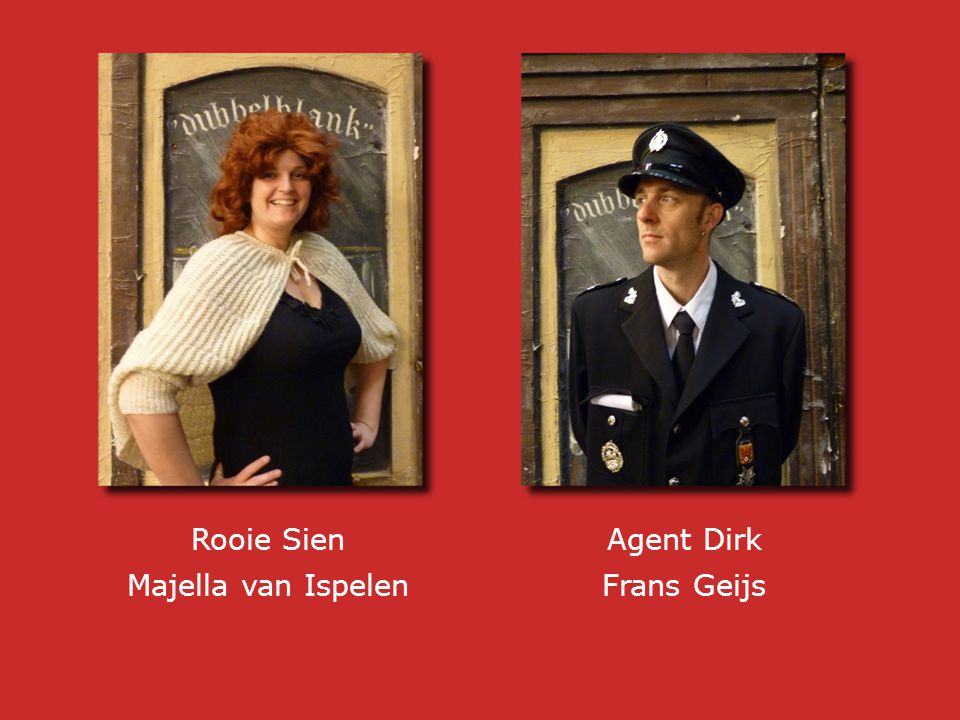Rooie Sien Majella van Ispelen Agent Dirk Frans Geijs