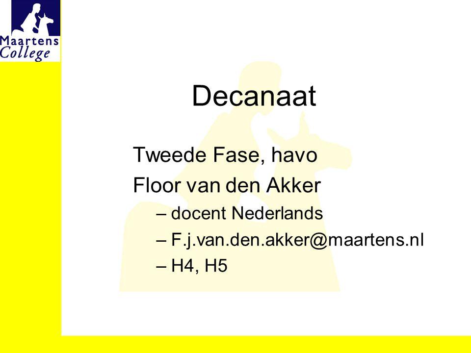 Decanaat Tweede Fase, havo Floor van den Akker docent Nederlands