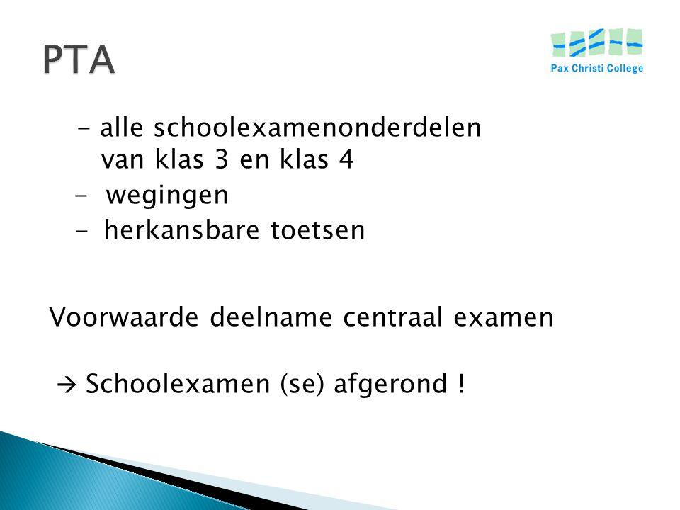 PTA - alle schoolexamenonderdelen van klas 3 en klas 4 - wegingen