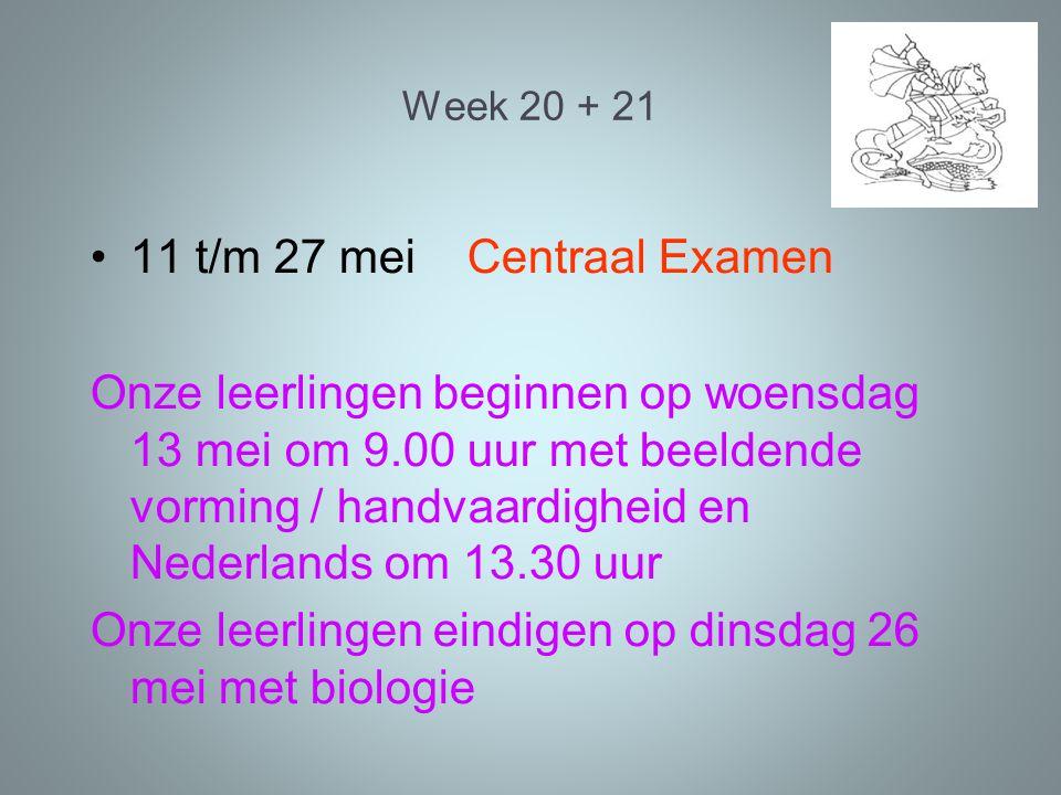 11 t/m 27 mei Centraal Examen
