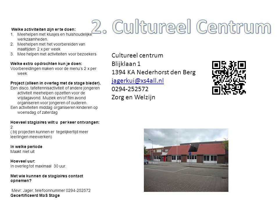 2. Cultureel Centrum Cultureel centrum Blijklaan 1