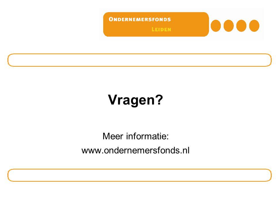 Vragen Meer informatie: www.ondernemersfonds.nl Wie zit er in de zaal