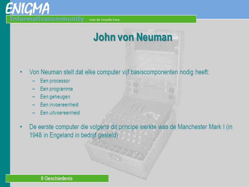 John von Neuman Von Neuman stelt dat elke computer vijf basiscomponenten nodig heeft: Een processor.