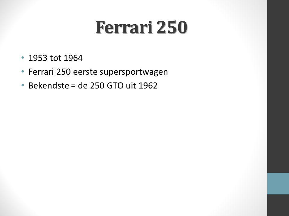 Ferrari 250 1953 tot 1964 Ferrari 250 eerste supersportwagen