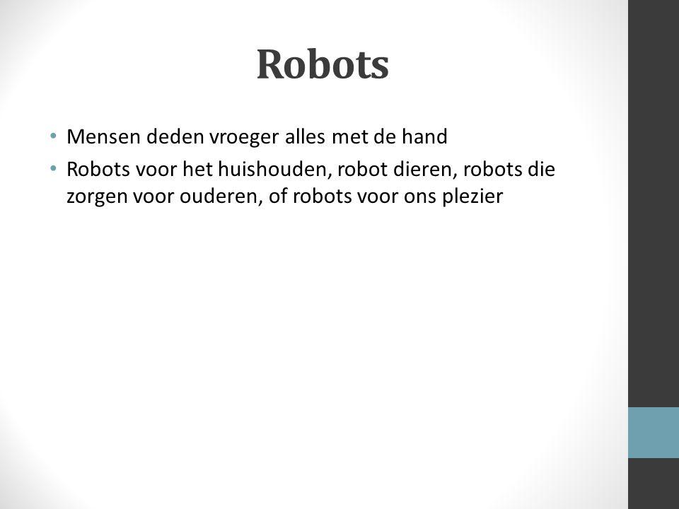 Robots Mensen deden vroeger alles met de hand