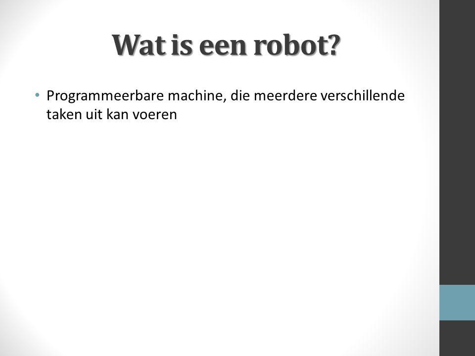 Wat is een robot Programmeerbare machine, die meerdere verschillende taken uit kan voeren