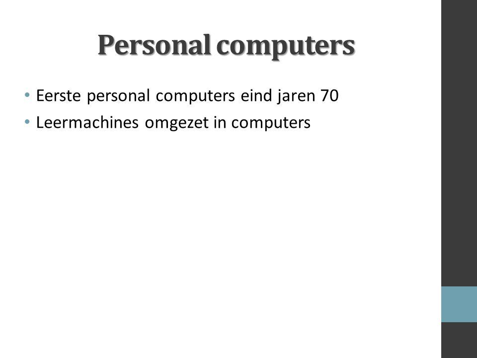 Personal computers Eerste personal computers eind jaren 70