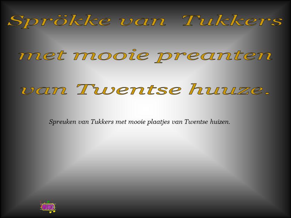 Sprökke van Tukkers met mooie preanten van Twentse huuze.