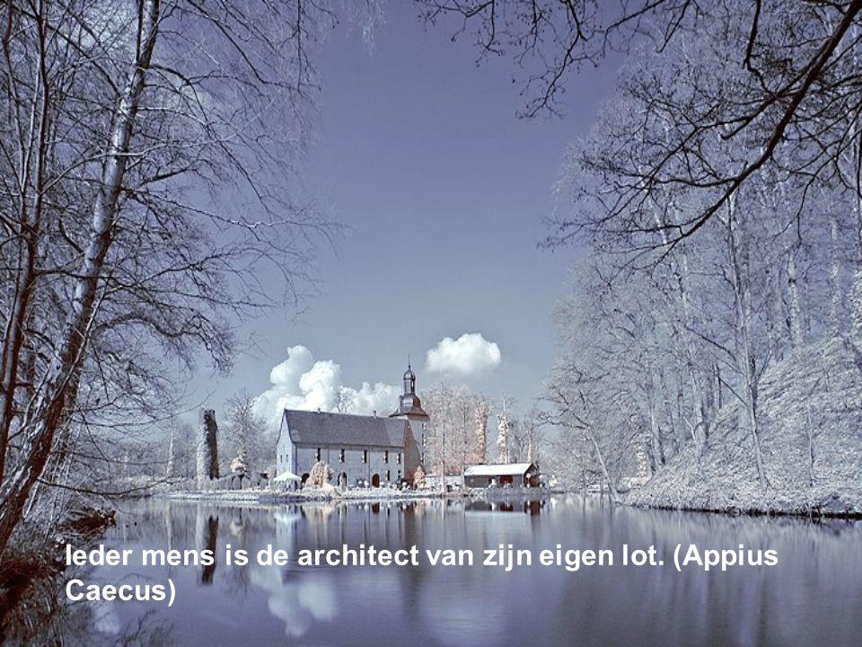 Ieder mens is de architect van zijn eigen lot. (Appius Caecus)