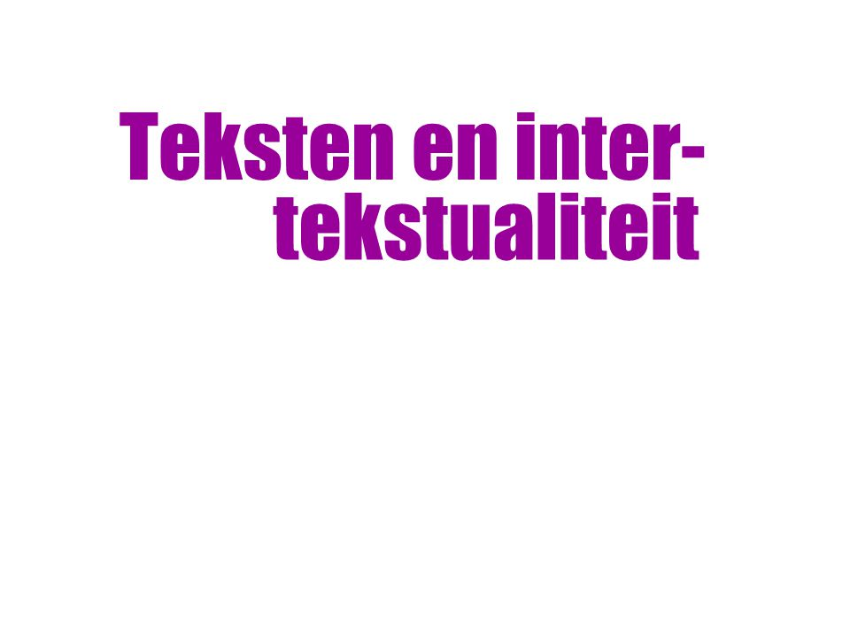 Teksten en inter- tekstualiteit