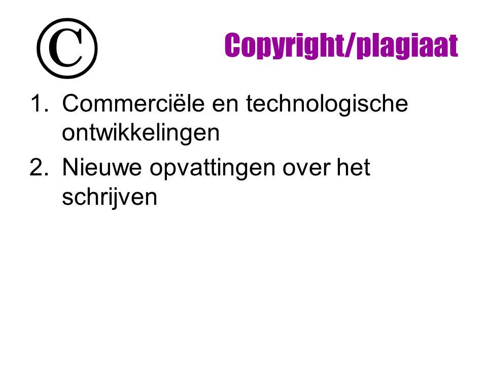 Copyright/plagiaat Commerciële en technologische ontwikkelingen