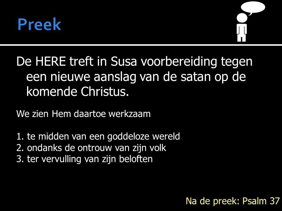 Preek De HERE treft in Susa voorbereiding tegen een nieuwe aanslag van de satan op de komende Christus.