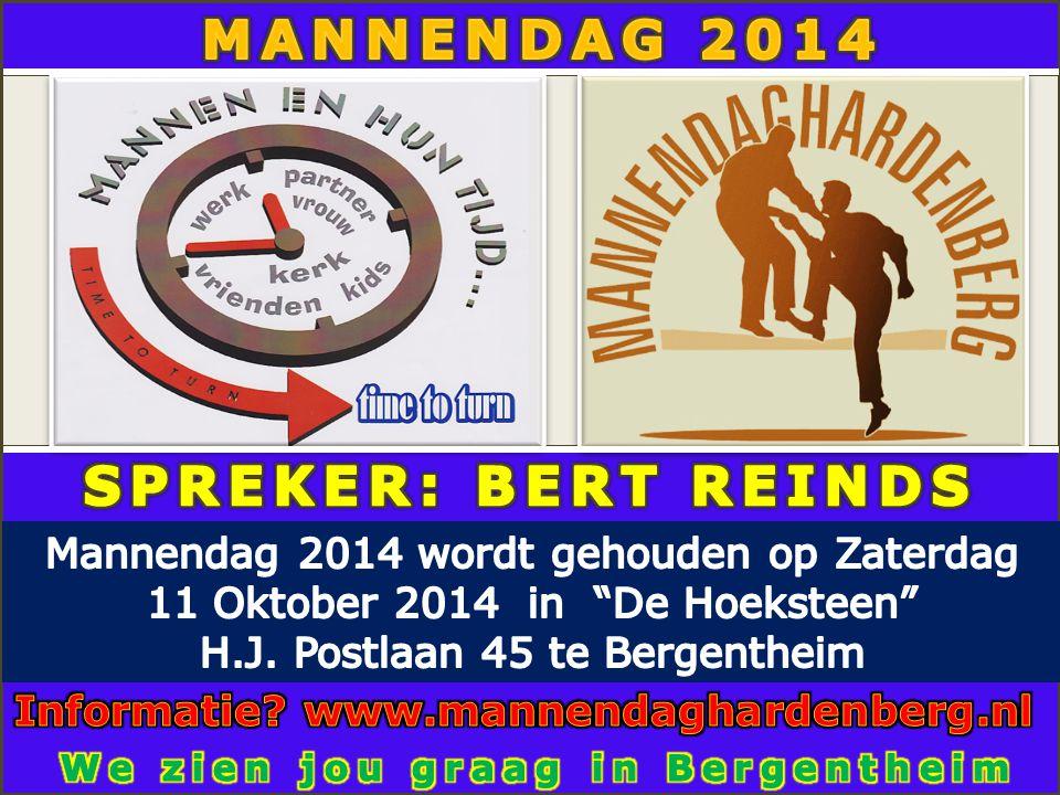 MANNENDAG 2014 SPREKER: BERT REINDS