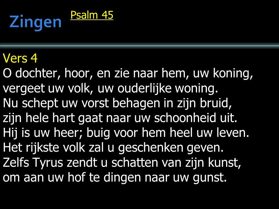 Zingen Vers 4 O dochter, hoor, en zie naar hem, uw koning,