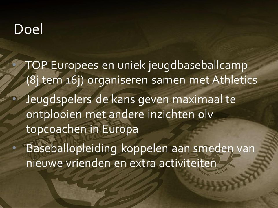 Doel TOP Europees en uniek jeugdbaseballcamp (8j tem 16j) organiseren samen met Athletics.