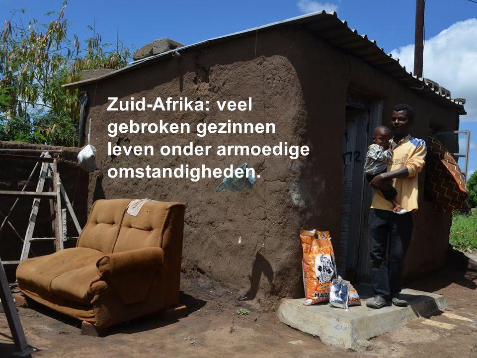 Zuid-Afrika lijdt… Zuid-Afrika: veel gebroken gezinnen leven onder armoedige omstandigheden.