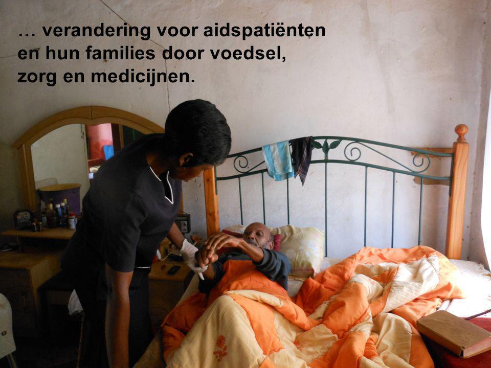 … verandering voor aidspatiënten en hun families door voedsel, zorg en medicijnen.