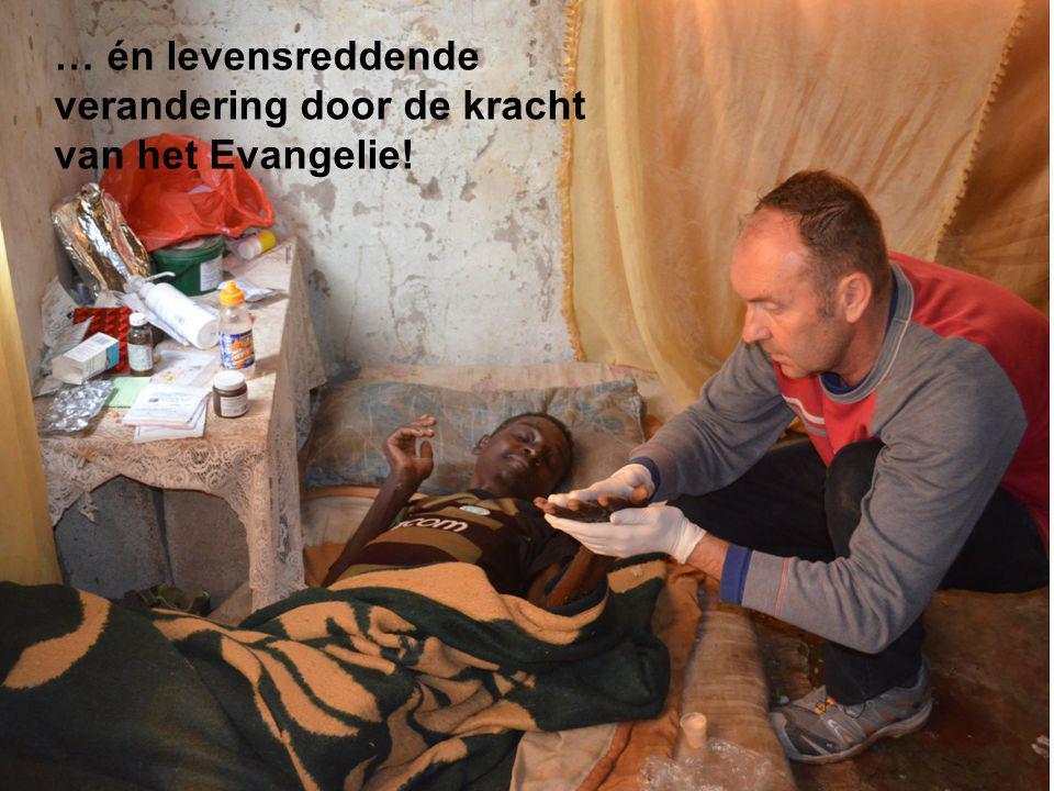 … én levensreddende verandering door de kracht van het Evangelie!
