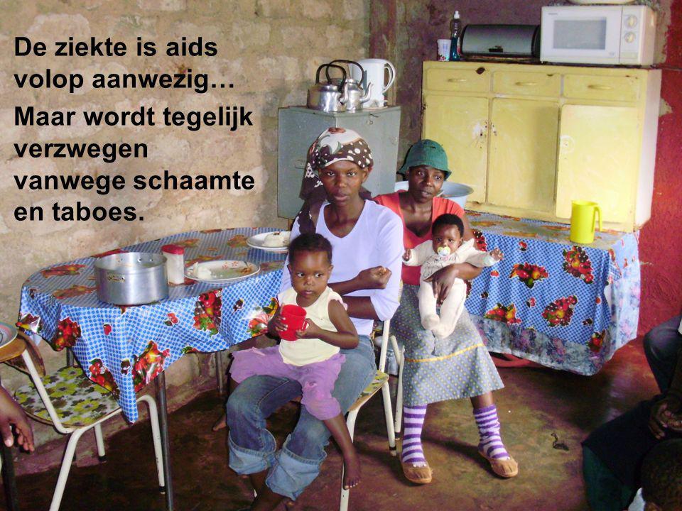 Zuid-Afrika lijdt… De ziekte is aids volop aanwezig…