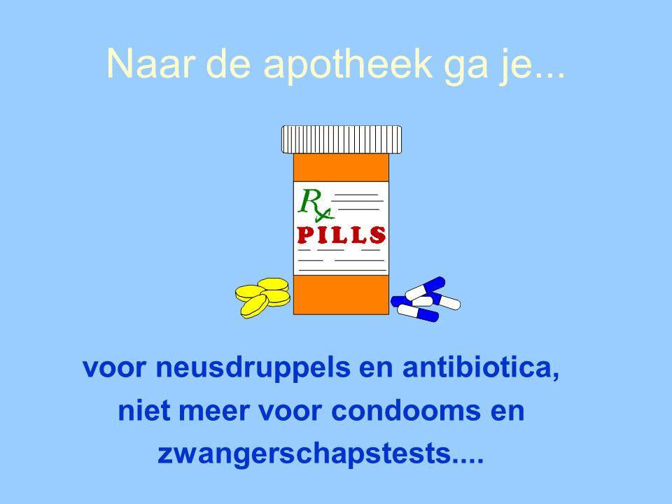 voor neusdruppels en antibiotica, niet meer voor condooms en